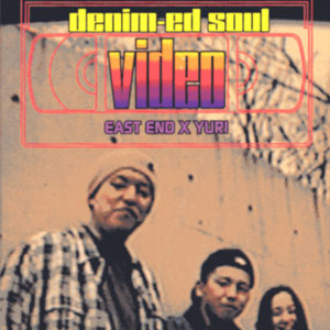 denim-ed soul video/EASTEND X YURI